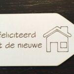 'Gefeliciteerd met de Nieuwe Woning'